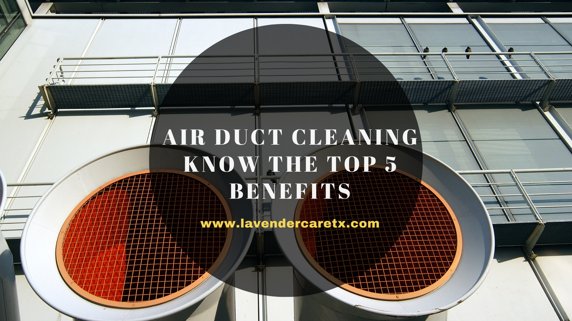 Air Duct Cleaning Know The Top 5 Benefits